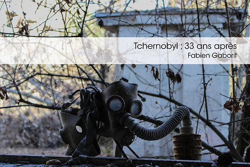 Tchernobyl ; 33 ans après - Fabien Gaborit