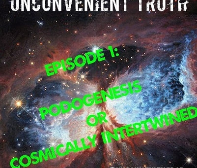 Episode 1: Podogenesis or Cosmically Intertwined