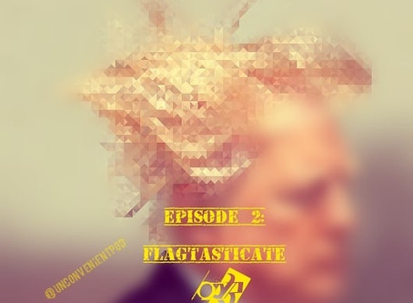 Episode 2: Flagtasticate or The Humanity of Donald Trump