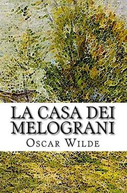 La casa dei melograni - Oscar Wilde