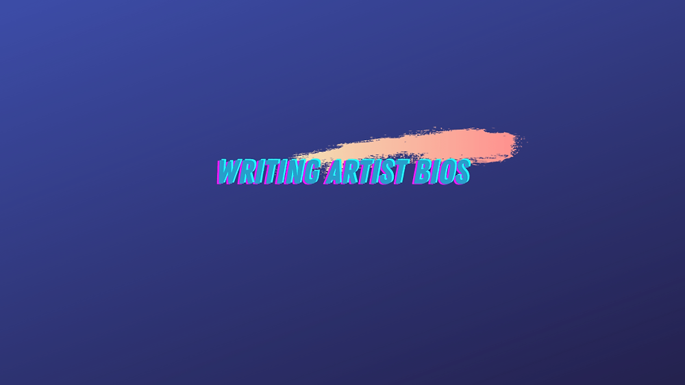 Writing Artist Bios