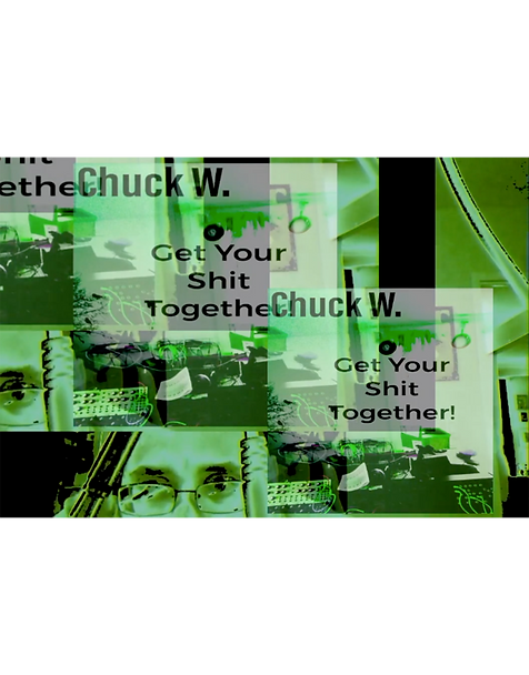 Chuck W. | Get Your Shit Together! Lumen