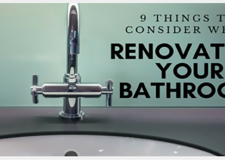 9 THINGS TO CONSIDER WHEN RENOVATING YOUR BATHROOM