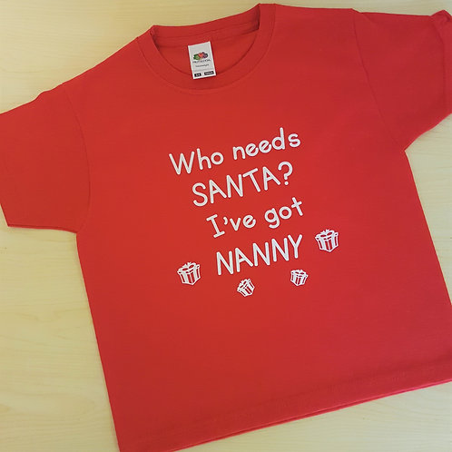 Who Needs Santa I've Got Nanny T-Shirt
