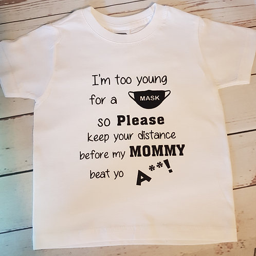 I'm Too Young For A Mask T-Shirt