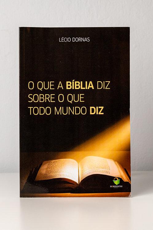 O que a Bíblia diz sobre o que todo mundo diz.
