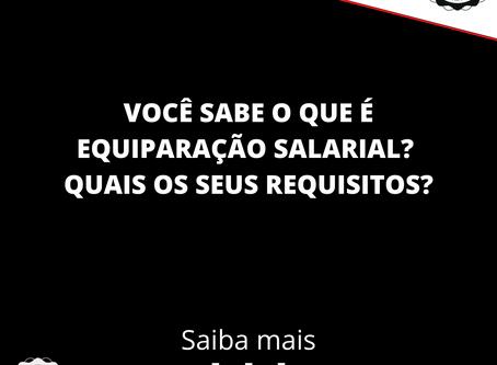Você sabe o que é equiparação salarial? Quais seus requisitos?