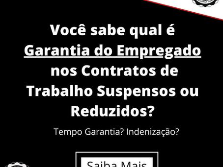 Garantia Provisória nos Contratos de Trabalho Reduzidos ou Suspensos.