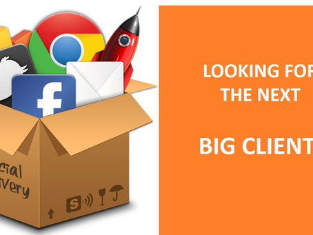 The Next Big Client – is what most are after...