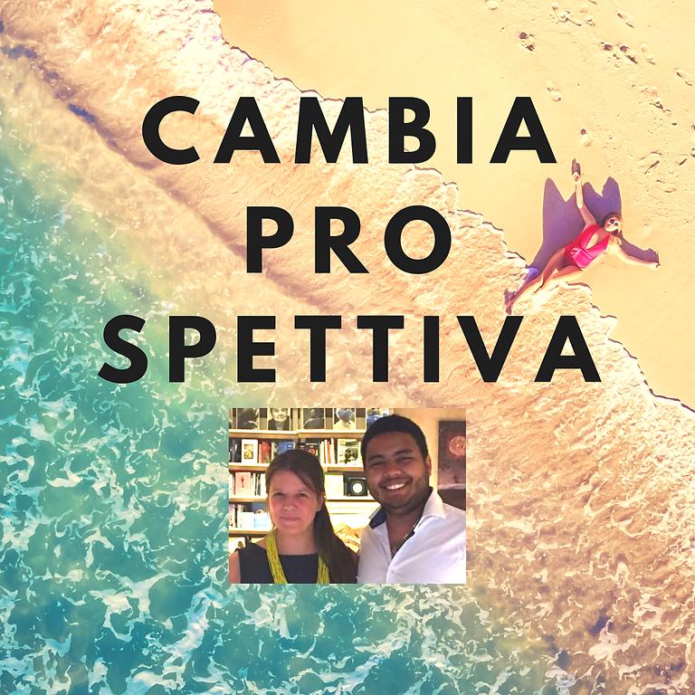 CAMBIA PROSPETTIVA