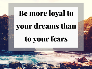 Video: Be More Loyal to Your Dreams Than To Your Fears