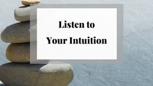 Listen to Your Intuition
