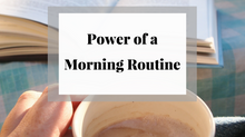 The Power of a Morning Routine