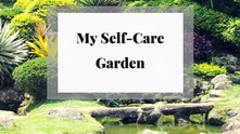 My Self-Care Garden
