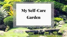 My Self-Care Garden