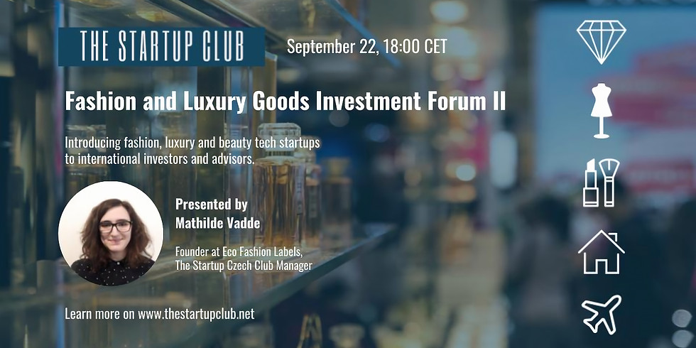 Fashion and Luxury Goods Investment Forum II Edition