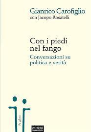 """Tra etica politica e responsabilità civile: """"Con i piedi nel fango"""""""