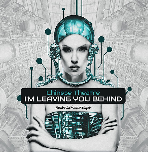 "Chinese Theatre - I'm Leaving You Behind - 12"" - Electric Blue Vinyl"