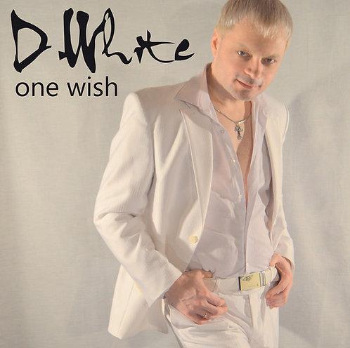 D. White - One Wish