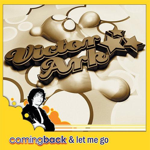 Victor Ark – Coming Back & Let Me Go