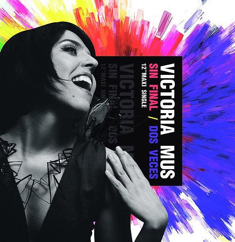 Victoria Mus - Sin Final / Dos Veces (Orig/Club Mixes)