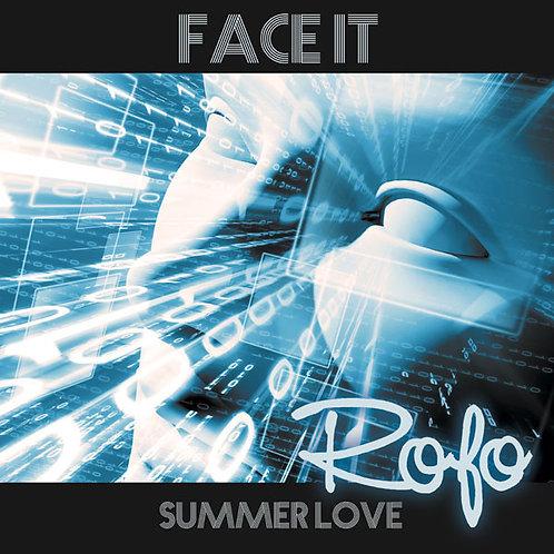 Rofo – Face It / Summer Love