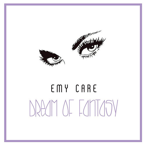 Emy Care - Dream of Fantasy