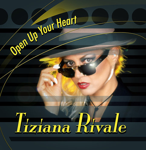 Tiziana Rivale - Open Up Your Heart