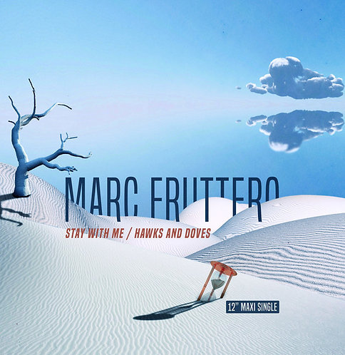 Marc Fruttero ‎– Stay With Me/Hawks And Doves