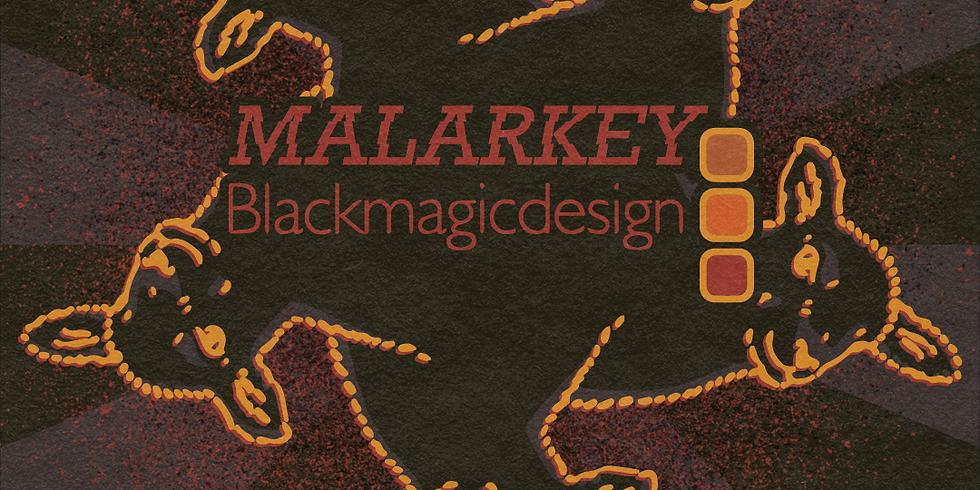 MALARKEY X BLACKMAGIC