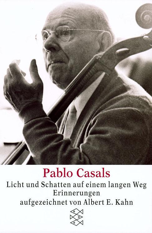 Pablo Casals Licht und Schatten auf einem langen Weg