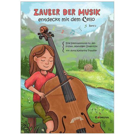 Zauber der Musik entdeckt mit dem Cello - Band 2