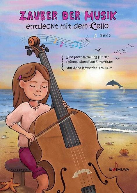 Zauber der Musik entdeckt mit dem Cello - Band 3