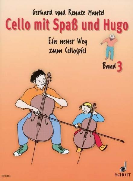 Cello mit Spass und Hugo. Ein neuer Weg zum Cellospiel. Band 3