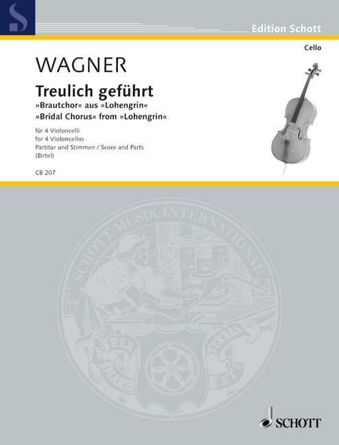 Wagner: Treulich geführt WWV 75