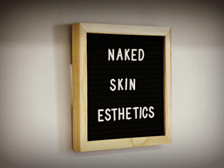 Why I Called My Aesthetics Biz Naked Skin Esthetics