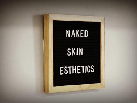 Why I Called My Aesthetics Biz Naked Skin Esthetics