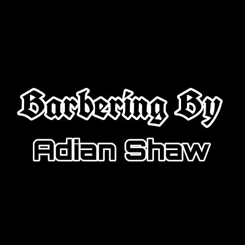 Barbering By Adian Shaw