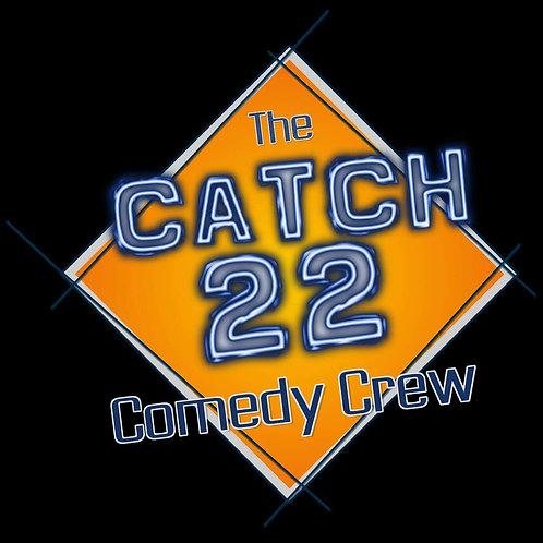 The Catch 22 Comedy Crew