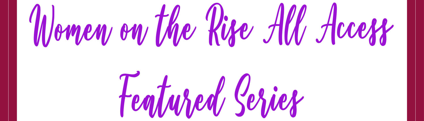 Women on the Rise All Access Presents