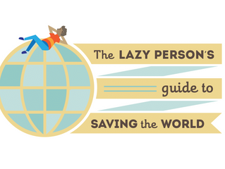 A Lazy Person's Guide to Saving the World