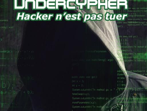 Undercypher, Hacker n'est pas tuer...