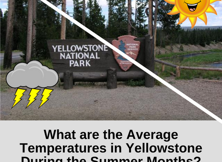 What are the Average Temperatures in Yellowstone During the Summer Months?