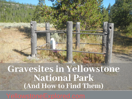 Gravesites in Yellowstone National Park (And How to Find Them)