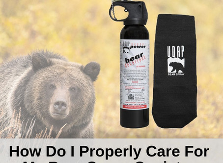 How Do I Properly Care for My Bear Spray?