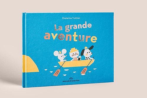 La grande aventure - Marcel et Joachim