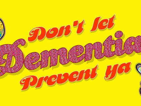 Don't Let Dementia Prevent Ya!