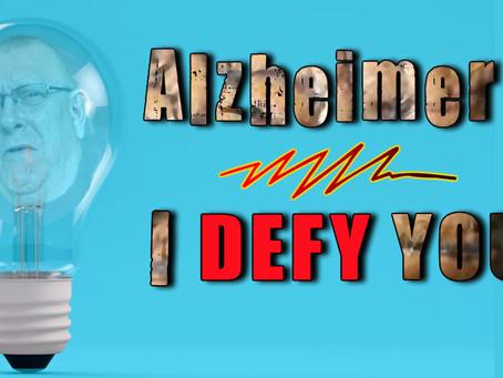 Alzheimer's I DEFY you!