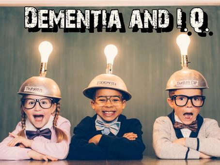Dementia and I.Q.