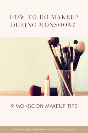 How to do makeup during monsoon? 9 monsoon makeup tips